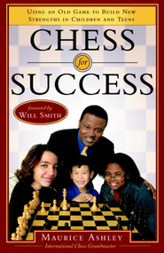 Chess for Success: Using an Old Game to Build New Strengths in Children and Teens - eBook  -     By: Maurice Ashley