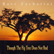 Though the Fig Tree Does Not Bud - CD   -     By: Ravi Zacharias