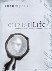 Christlife: Embracing Your True and Deepest Identity - eBook  -     By: Ruth Myers