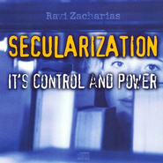 Secularization: It's Control and Power - CD   -     By: Ravi Zacharias