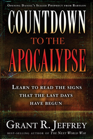 Countdown to the Apocalypse: Learn to read the signs that the last days have begun. - eBook  -     By: Grant R. Jeffrey