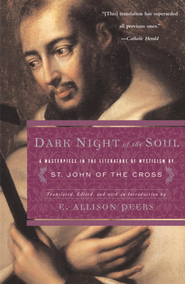 Dark Night of the Soul: A Masterpiece in the Literature of Mysticism by St. John of the Cross - eBook  -     Edited By: E. Allison Peers     By: Saint John of the Cross