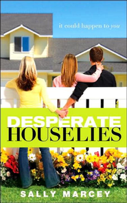 Desperate House Lies: It Could Happen to You - eBook  -     By: Sally Marcey