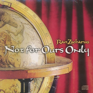 Not for Ours Only - CD   -     By: Ravi Zacharias