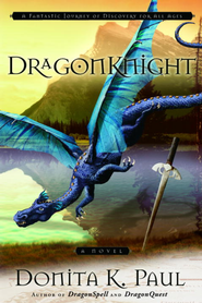 DragonKnight: A Novel - eBook Dragonkeeper Chronicles Series #3  -     By: Donita K. Paul