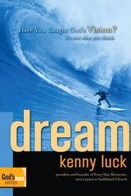 Dream: Have You Caught God's Vision? - eBook  -     By: Kenny Luck