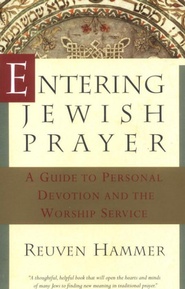 Entering Jewish Prayer: A Guide to Personal Devotion and the Worship Service - eBook  -     By: Reuven Hammer