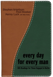 Every Day for Every Man: 365 Readings for Those Engaged in the Battle - eBook  -     By: Stephen Arterburn