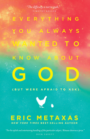 Everything You Always Wanted to Know About God (but were afraid to ask) - eBook  -     By: Eric Metaxas