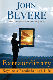 Extraordinary: Keys to a Breakthrough Life - eBook  -     By: John Bevere