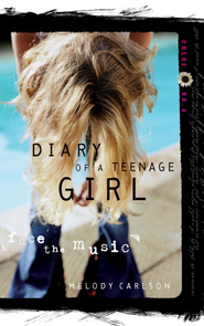 Face the Music - eBook Diary of a Teenage Girl Series Chloe #4  -     By: Melody Carlson