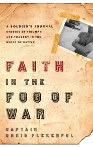 Faith in the Fog of War: Stories of Triumph and Tragedy in the Midst of War - eBook  -     By: Chris Plekenpol
