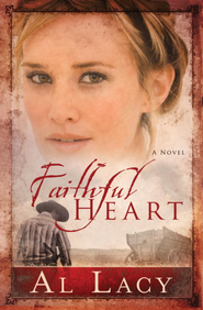 Faithful Heart - eBook Angel of Mercy Series #2 Repackaged  -     By: Al Lacy