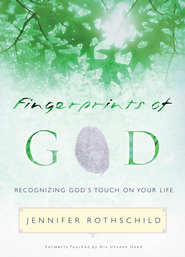 Fingerprints of God: Recognizing God's Touch on Your Life - eBook  -     By: Jennifer Rothschild