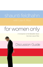 For Women Only Discussion Guide: A Companion to the Bestseller about the Inner Lives of Men - eBook  -     By: Shaunti Feldhahn, Lisa A. Rice