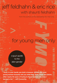 For Young Men Only - eBook  -     By: Jeff Feldhahn, Eric Rice, Shaunti Feldhahn