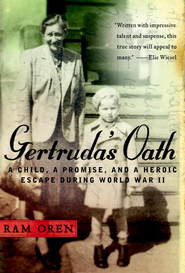 Gertruda's Oath: A Child, a Promise, and a Heroic Escape During World War II - eBook  -     By: Ram Oren