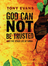 God Can Not Be Trusted (and Five Other Lies of Satan) - eBook  -     By: Tony Evans