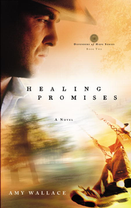Healing Promises - eBook Defenders of Hope Series #2  -     By: Amy Wallace