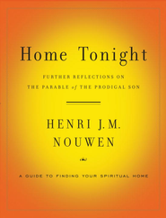 Home Tonight: Further Reflections on the Parable of the Prodigal Son - eBook  -     By: Henri Nouwen
