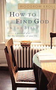 How to Find God in the Bible: A Personal Plan for the Encounter of Your Life - eBook  -     By: Woodrow Kroll