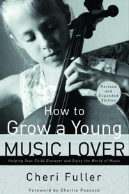 How to Grow a Young Music Lover - eBook  -     By: Cheri Fuller