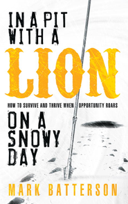 In a Pit with a Lion on a Snowy Day - eBook  -     By: Mark Batterson