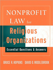 Nonprofit Law for Religious Organizations: Essential Questions & Answers  -     By: Bruce R. Hopkins, David O. Middlebrook