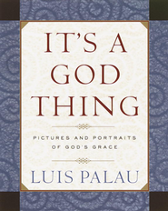 It's a God Thing: Pictures and Portraits of God's Grace - eBook  -     By: Luis Palau