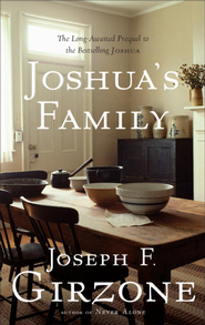 Joshua's Family: The Long-Awaited Prequel to the Bestselling Joshua - eBook  -     By: Joseph F. Girzone