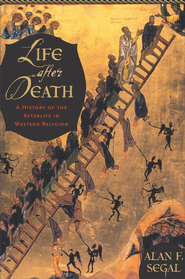 Life After Death: A History of the Afterlife in Western Religion - eBook  -     By: Alan F. Segal