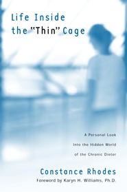 Life Inside the Thin Cage: A Personal Look into the Hidden World of the Chronic Dieter - eBook  -     By: Constance Rhodes