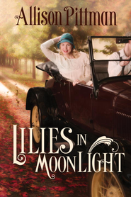 Lilies in Moonlight: A Novel - eBook  -     By: Allison K. Pittman