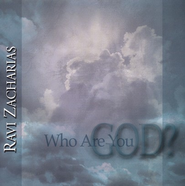 Who Are You God? - CD   -     By: Ravi Zacharias