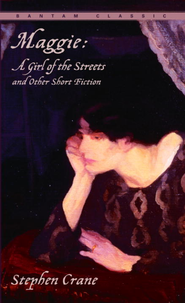 Maggie: A Girl of the Streets and Other Short Fiction - eBook  -     By: Stephen Crane