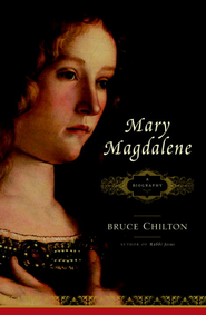 Mary Magdalene: A Biography - eBook  -     By: Bruce Chilton
