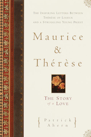 Maurice and Therese: The Story of a Love - eBook  -     By: Patrick Ahern