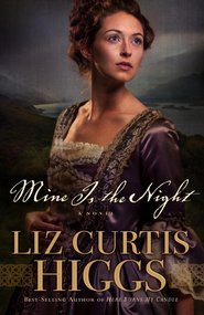 Mine Is the Night: A Novel - eBook  -     By: Liz Curtis Higgs