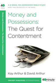 Money and Possessions: The Quest for Contentment - eBook  -     By: Kay Arthur, David Arthur