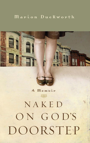 Naked on God's Doorstep: A Memoir - eBook  -     By: Marion Duckworth
