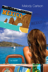 Notes from a Spinning Planet-Mexico - eBook  -     By: Melody Carlson