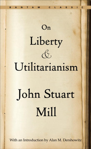 On Liberty and Utilitarianism - eBook  -     By: John Stuart Mill