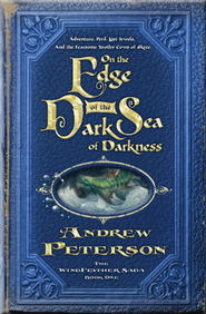 On the Edge of the Dark Sea of Darkness: Adventure. Peril. Lost Jewels. And the Fearsome Toothy Cows of Skree. - eBook  -     By: Andrew Peterson