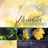 Parables of the Vineyard - eBook  -     By: Pamela Reeve