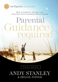 Parental Guidance Required Study Guide: How to Enhance, Advance, and Influence Your Children's Relationships - eBook  -     By: Andy Stanley, Reggie Joiner