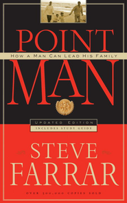 Point Man: How a Man Can Lead His Family - eBook  -     By: Steve Farrar