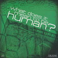 What Does It Mean To Be Human? - CD   -     By: Ravi Zacharias
