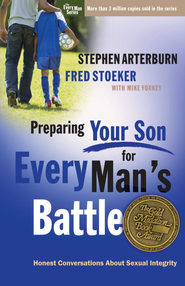 Preparing Your Son for Every Man's Battle: Honest Conversations About Sexual Integrity - eBook  -     By: Stephen Arterburn, Fred Stoeker, Mike Yorkey