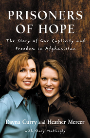 Prisoners of Hope: The Story of Our Captivity and Freedom in Afghanistan - eBook  -     By: Dayna Curry