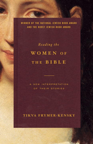 Reading the Women of the Bible: A New Interpretation of Their Stories - eBook  -     By: Tikva Frymer-Kensky